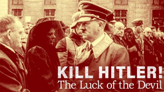 Kill Hitler the Luck of the Devil